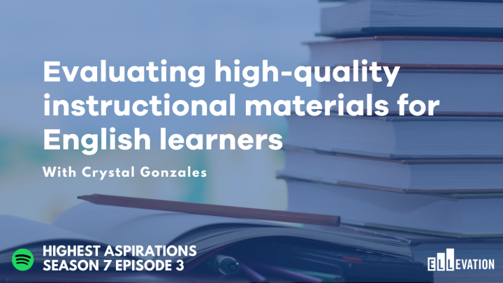 Evaluating high-quality instructional materials for English learners