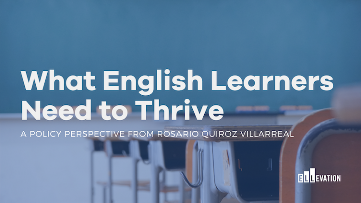What English Learners Need to Thrive: A Policy Perspective
