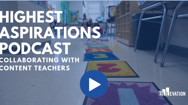 Highest Aspirations Podcast: Collaborating with Content Teachers
