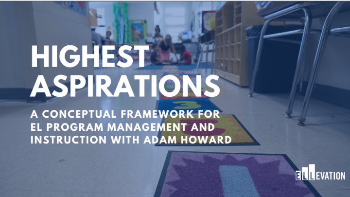 A Conceptual Framework for EL Program Management and Instruction with Adam Howard