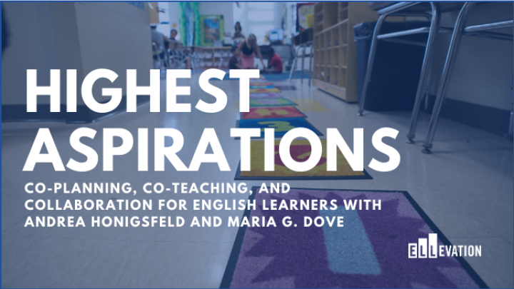 Co-planning, Co-teaching, and Collaboration for EL Instruction with Andrea Honigsfeld and Maria G. Dove