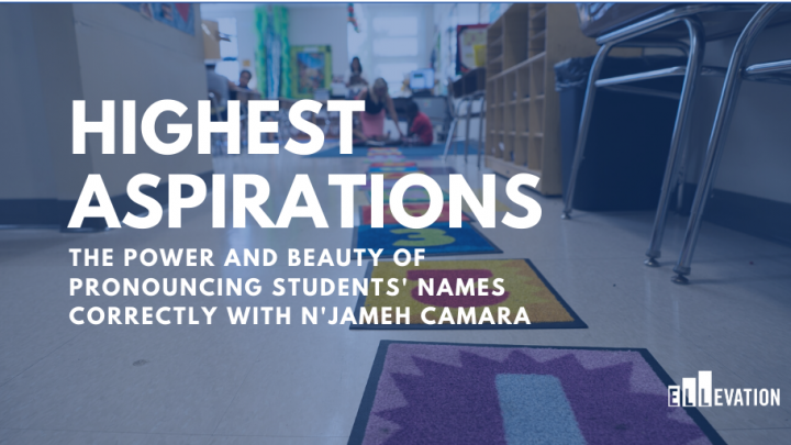 The Power and Beauty of Pronouncing Students' Names Correctly With N'Jameh Camara