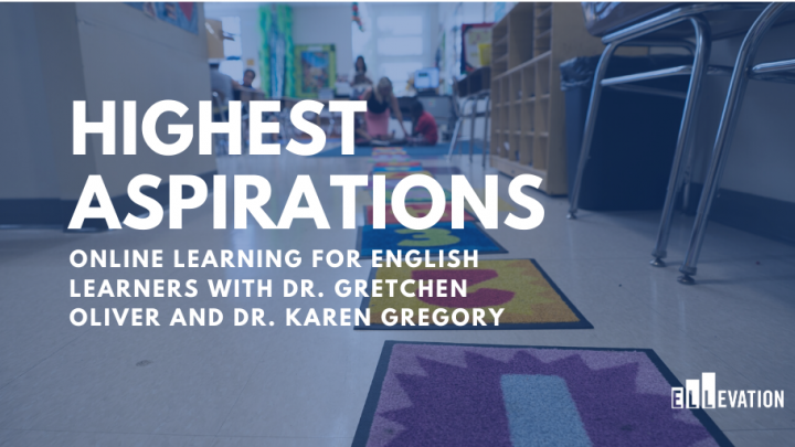 S4/E10: Online Learning for English Learners with Dr. Gretchen Oliver and Dr. Karen Gregory