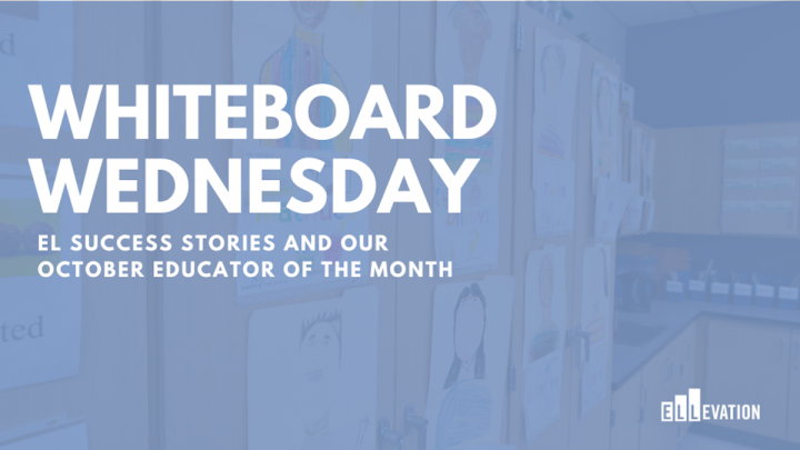 EL Success Stories and Our October Educator of the Month