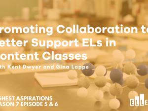 Promoting Collaboration to Better Support ELs in Content Classes