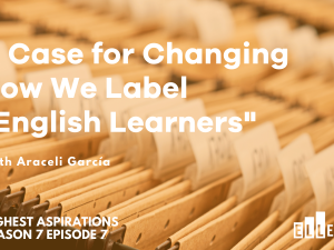 """Changing the Label """"English Learners"""""""