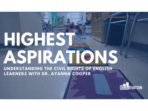 Understanding the Civil Rights of English Learners with Dr. Ayanna Cooper