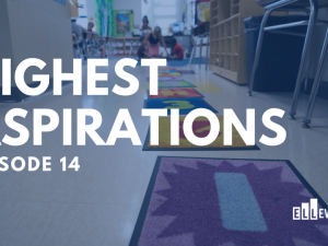Highest Aspirations Episode 14