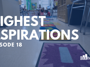 Highest Aspirations: Episode 18