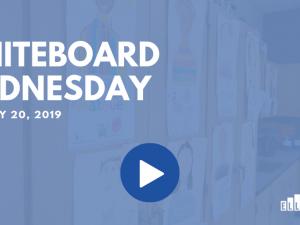 Whiteboard Wednesday - February 20, 2019